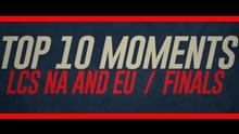2016北美和欧洲赛区 LCS春季赛总决赛精彩TOP10!